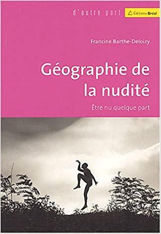 Géographie de la nudité, être nu quelque part